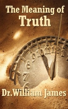 The Meaning of Truth-James William