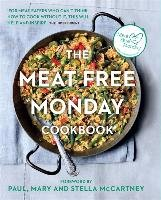 The Meat Free Monday Cookbook - Paul Stella, Mccartney Mary, Mccartney Paul, Mccartney Stella