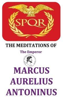 The Meditations of the Emperor Marcus Aurelius Antoninus-Aurelius Marcus
