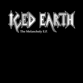 The Melancholy EP - Iced Earth