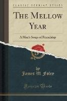 The Mellow Year-Foley James W.