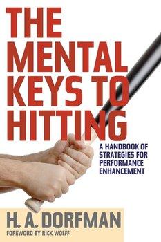The Mental Keys to Hitting-Dorfman H.A.
