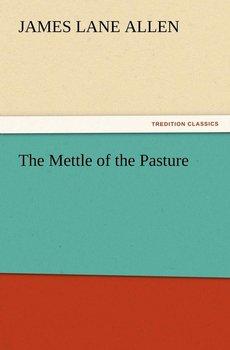 The Mettle of the Pasture-Allen James Lane