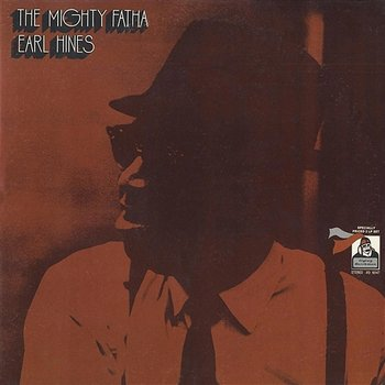 The Mighty Fatha-Earl Hines