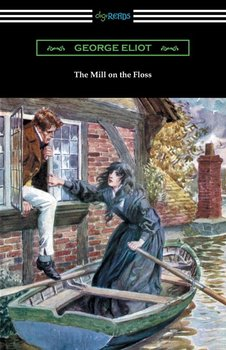 The Mill on the Floss - Eliot George