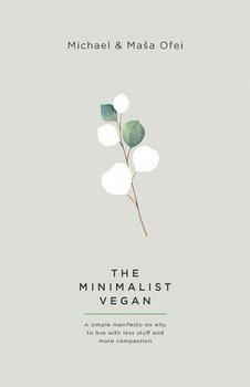 The Minimalist Vegan-Ofei Michael