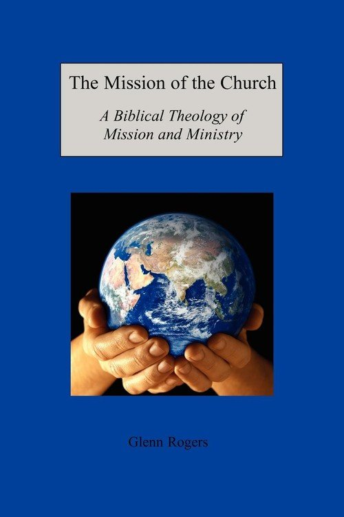 """theology of missions 2 1ms502 introduction to a biblical theology of """"mission"""" (redemptive history) goals of the course """"missiology currently appears to be suffering from an acute identity crisis."""