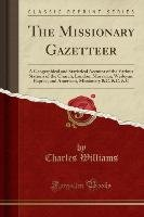 The Missionary Gazetteer-Williams Charles