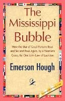 The Mississippi Bubble - Hough Emerson, Emerson Hough Hough