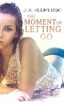 The Moment of Letting Go-Redmerski J. A.