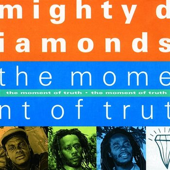 The Moment Of Truth-The Mighty Diamonds