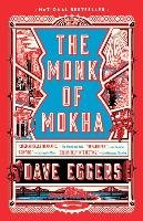 The Monk of Mokha-Eggers Dave