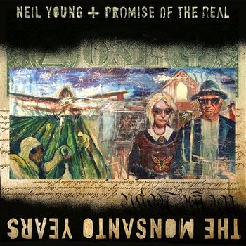 The Monsanto Years-Neil Young + Promise of the Real