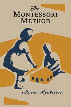 The Montessori Method [Illustrated Edition]-Montessori Maria