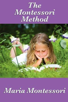The Montessori Method - Montessori Maria