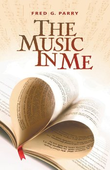 The Music In Me-Parry Fred G.
