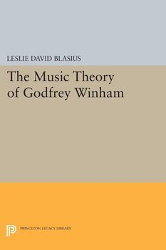The Music Theory of Godfrey Winham - Blasius Leslie David