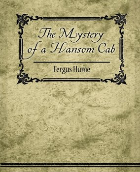 The Mystery of a Hansom Cab-Hume Fergus