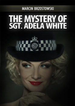 The Mystery of Sgt Adela White - Brzostowski Marcin