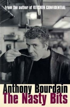 The Nasty Bits - Bourdain Anthony