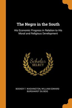 The Negro in the South-Washington Booker T.