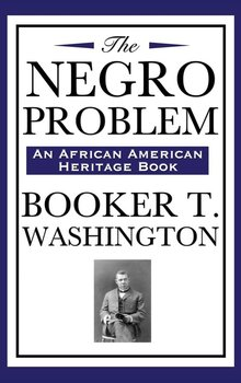 The Negro Problem (an African American Heritage Book)-Washington Booker T.