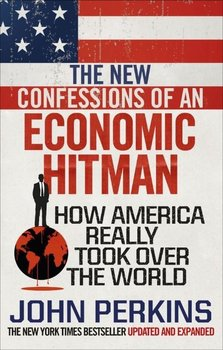 The New Confessions of an Economic Hit Man-Perkins John