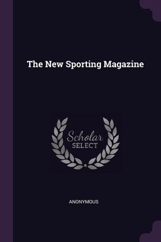 The New Sporting Magazine-Anonymous