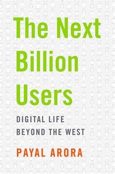 The Next Billion Users: Digital Life Beyond the West-Arora Payal