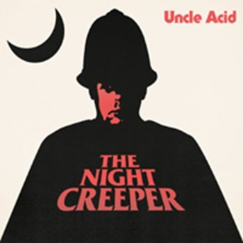 The Night Creeper-Uncle Acid & The Deadbeats
