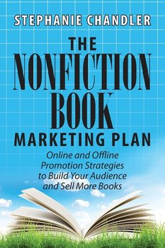 The Nonfiction Book Marketing Plan-Chandler Stephanie