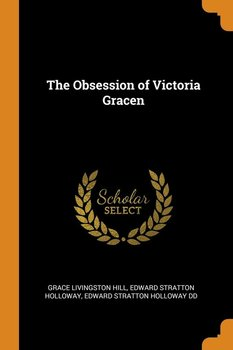 The Obsession of Victoria Gracen-Hill Grace Livingston