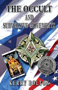 The Occult & Subversive Movements-Bolton Kerry