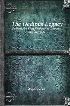 The Oedipus Legacy-Sophocles