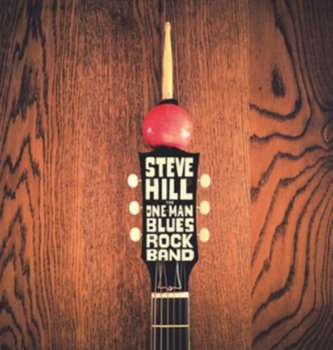 The One Man Blues Rock Band-Hill Steve
