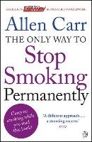 The Only Way to Stop Smoking Permanently-Carr Allen
