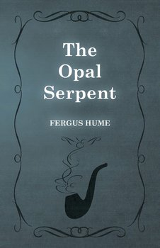The Opal Serpent-Hume Fergus