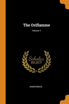 The Oriflamme; Volume 1-Anonymous