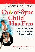 The Out-Of-Sync Child Has Fun: Activities for Kids with Sensory Processing Disorder-Kranowitz Carol Stock