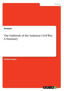 The Outbreak of the Sudanese Civil War. A Summary-Anonym