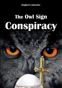 The Owl Sign Conspiracy-Lattacher Siegbert