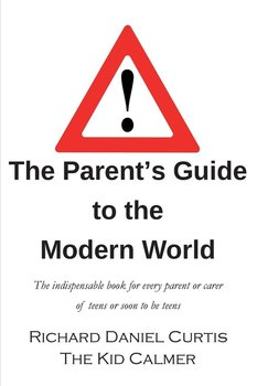 The Parent's Guide to the Modern World-Curtis Richard Daniel