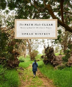 The Path Made Clear: Discovering Your Life's Direction and Purpose-Winfrey Oprah
