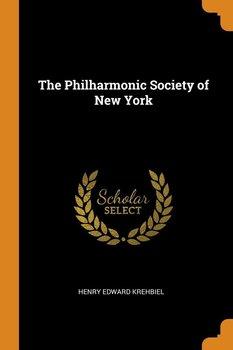 The Philharmonic Society of New York-Krehbiel Henry Edward