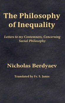 The Philosophy of Inequality-Berdyaev Nicholas
