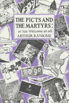 The Picts and the Martyrs: or Not Welcome At All-Ransome Arthur