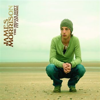 The Pieces Don't Fit Anymore-James Morrison