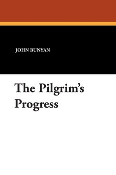 The Pilgrim's Progress - Bunyan John