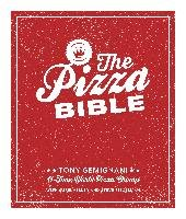 The Pizza Bible: The World's Favorite Pizza Styles, from Neapolitan, Deep-Dish, Wood-Fired, Sicilian, Calzones and Focaccia to New York - Gemignani Tony