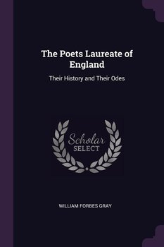 The Poets Laureate of England-Gray William Forbes